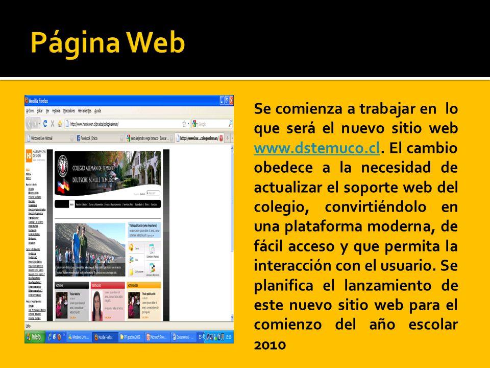 Se comienza a trabajar en lo que será el nuevo sitio web www.dstemuco.cl. El cambio obedece a la necesidad de actualizar el soporte web del colegio, c