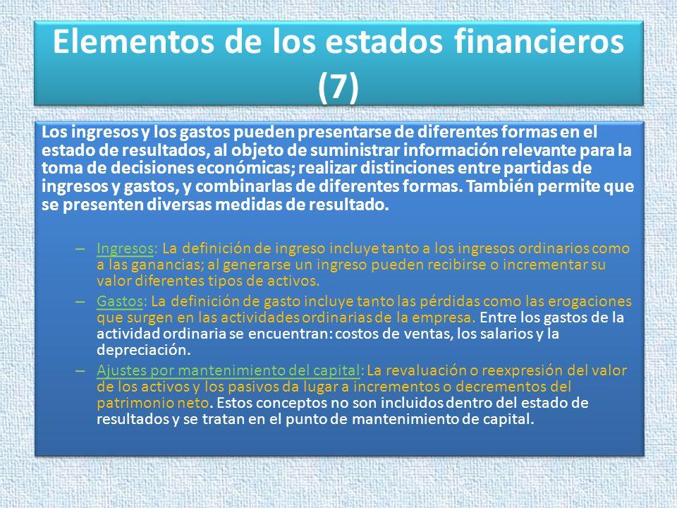 Elementos de los estados financieros (7) Los ingresos y los gastos pueden presentarse de diferentes formas en el estado de resultados, al objeto de su