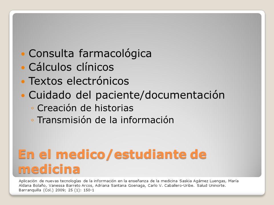 En el medico/estudiante de medicina Consulta farmacológica Cálculos clínicos Textos electrónicos Cuidado del paciente/documentación Creación de histor