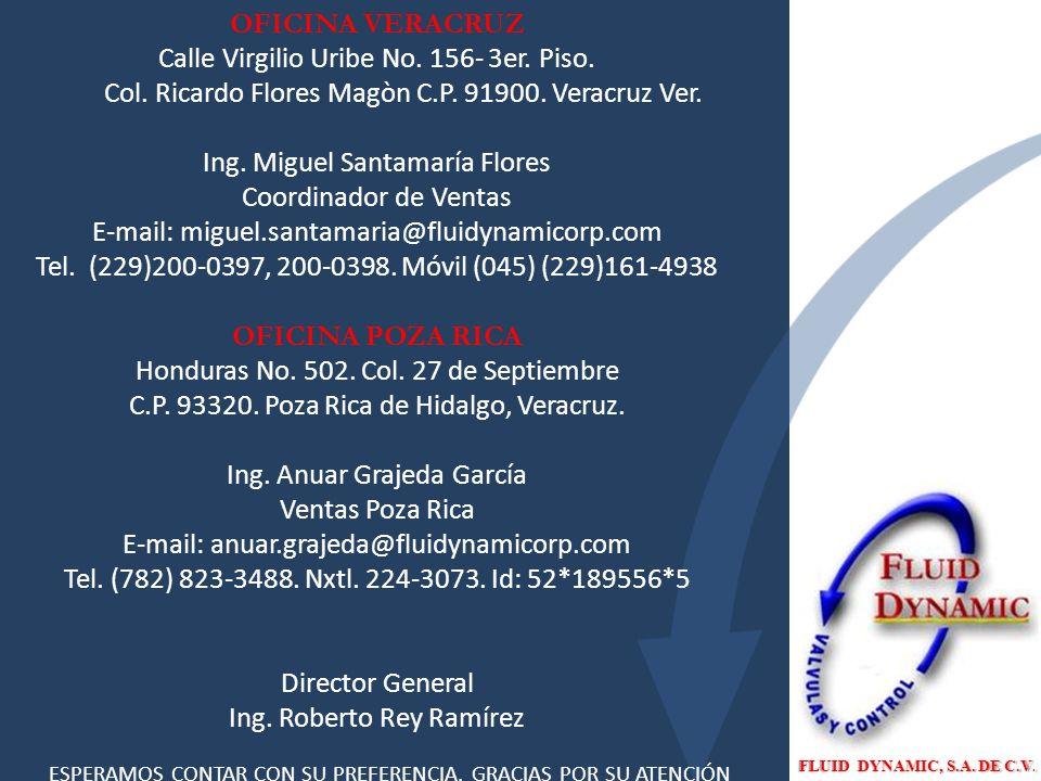 FLUID DYNAMIC, S.A.DE C.V. OFICINA VERACRUZ Calle Virgilio Uribe No.