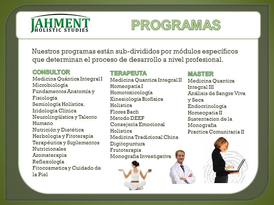 Nuestros programas están sub-divididos por módulos específicos que determinan el proceso de desarrollo a nivel profesional.