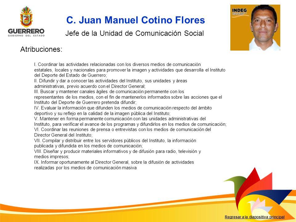Regresar a la diapositiva principal I. Coordinar las actividades relacionadas con los diversos medios de comunicación estatales, locales y nacionales