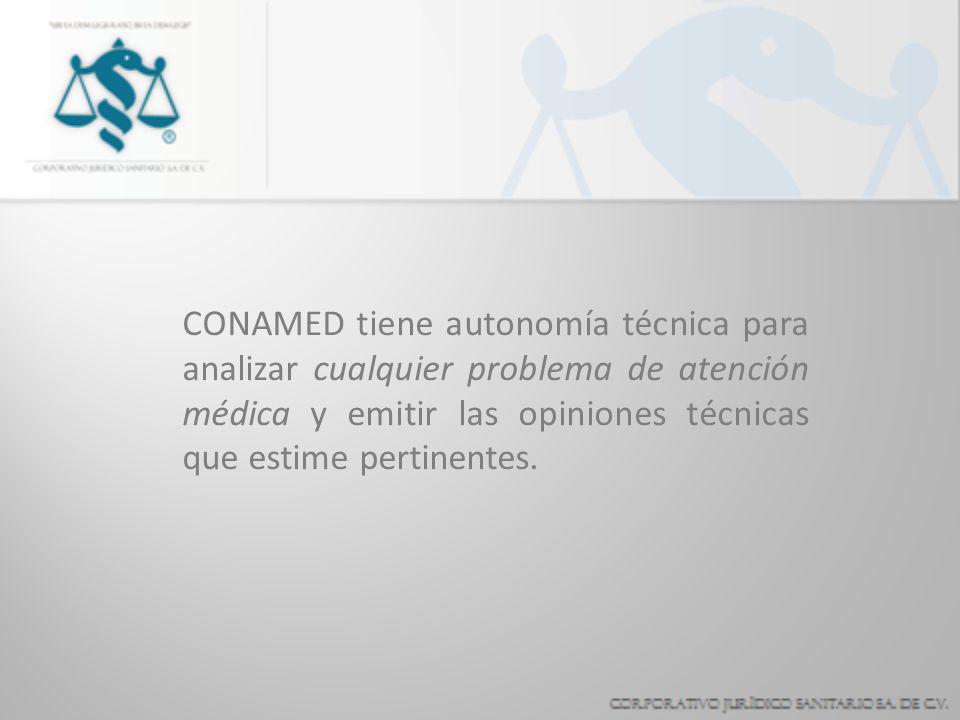 La CONAMED emite opiniones técnicas (sin perjuicio de su actividad arbitral o pericial) cuando es necesario mejorar la calidad del servicio médico, bu