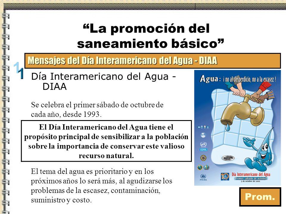 Mensajes del Día Interamericano del Agua - DIAA 1993 El agua es vida y salud 1994 El agua y el medio ambiente 1995 Agua, un patrimonio para preservar 1996 Agua, valiosa como la vida, ¡Cuídala.