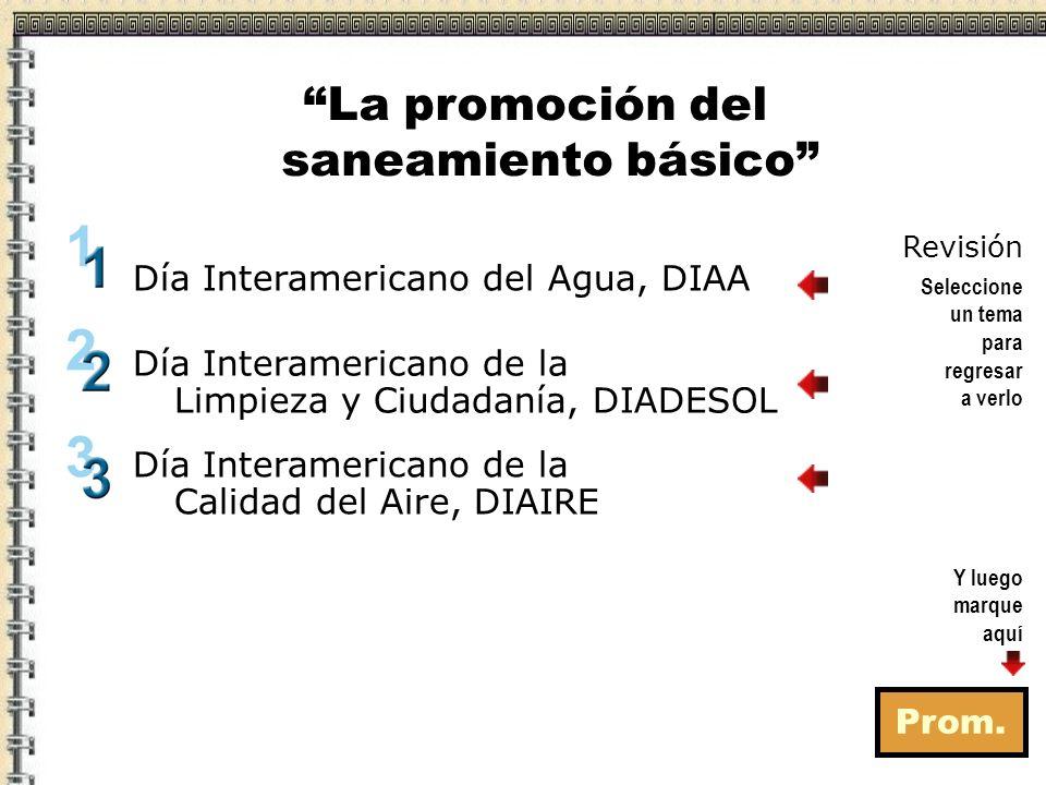 Prom. Día Interamericano de la Limpieza y Ciudadanía, DIADESOL La promoción del saneamiento básico Día Interamericano del Agua, DIAA Día Interamerican