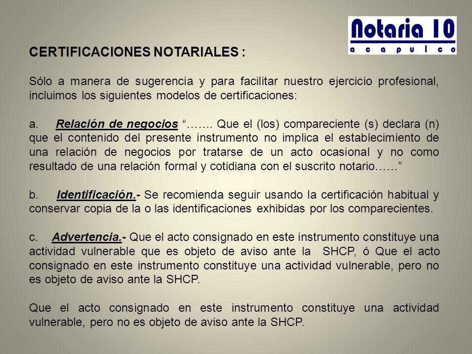 CERTIFICACIONES NOTARIALES : Sólo a manera de sugerencia y para facilitar nuestro ejercicio profesional, incluimos los siguientes modelos de certifica