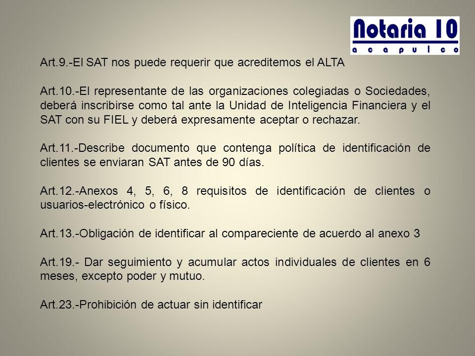 Art.9.-El SAT nos puede requerir que acreditemos el ALTA Art.10.-El representante de las organizaciones colegiadas o Sociedades, deberá inscribirse co