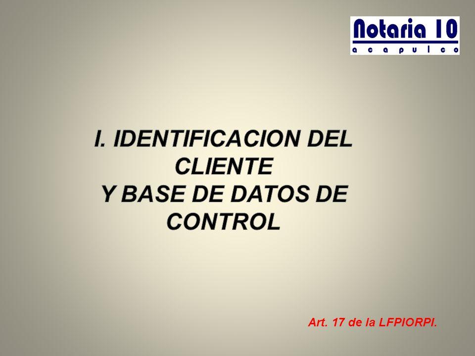 OBLIGACIONES VIGENTES PARA LOS NOTARIOS: 1.Identificar a los clientes y usuarios.