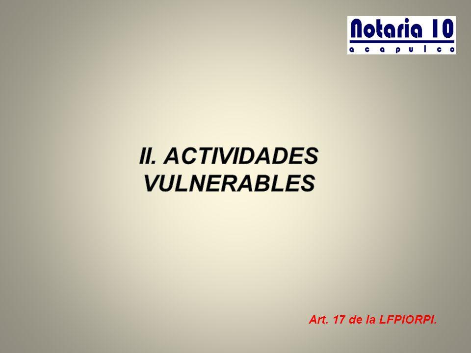 ACTIVIDADES VULNERABLES Son actividades vulnerables: 1.La transmisión o constitución de derechos reales sobre inmuebles, salvo las garantías que se constituyan a favor de instituciones del sistema financiero u organismos públicos de vivienda.