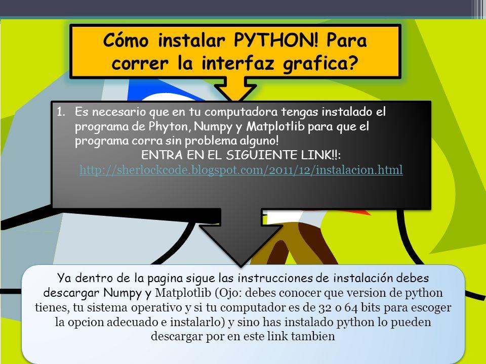 Cómo instalar PYTHON.Para correr la interfaz grafica.