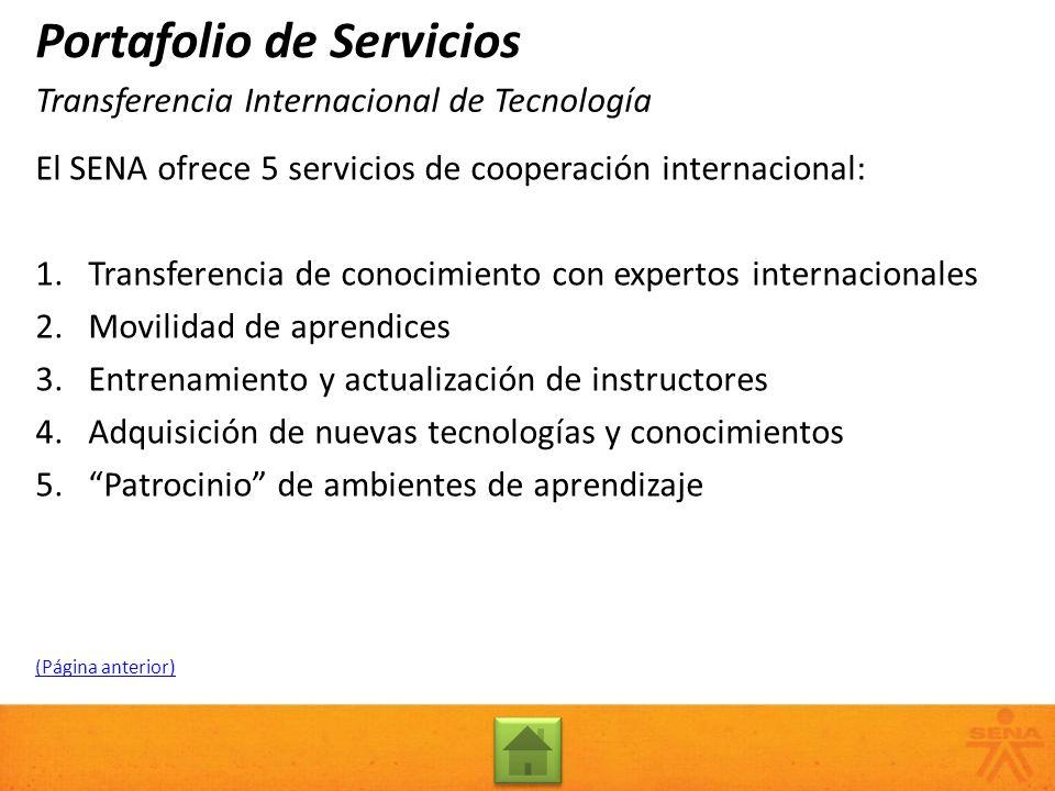 El SENA ofrece 5 servicios de cooperación internacional: 1.Transferencia de conocimiento con expertos internacionales 2.Movilidad de aprendices 3.Entr
