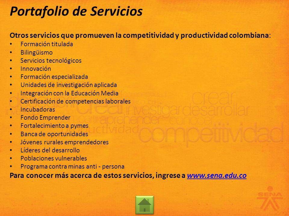 Otros servicios que promueven la competitividad y productividad colombiana: Formación titulada Bilingüismo Servicios tecnológicos Innovación Formación
