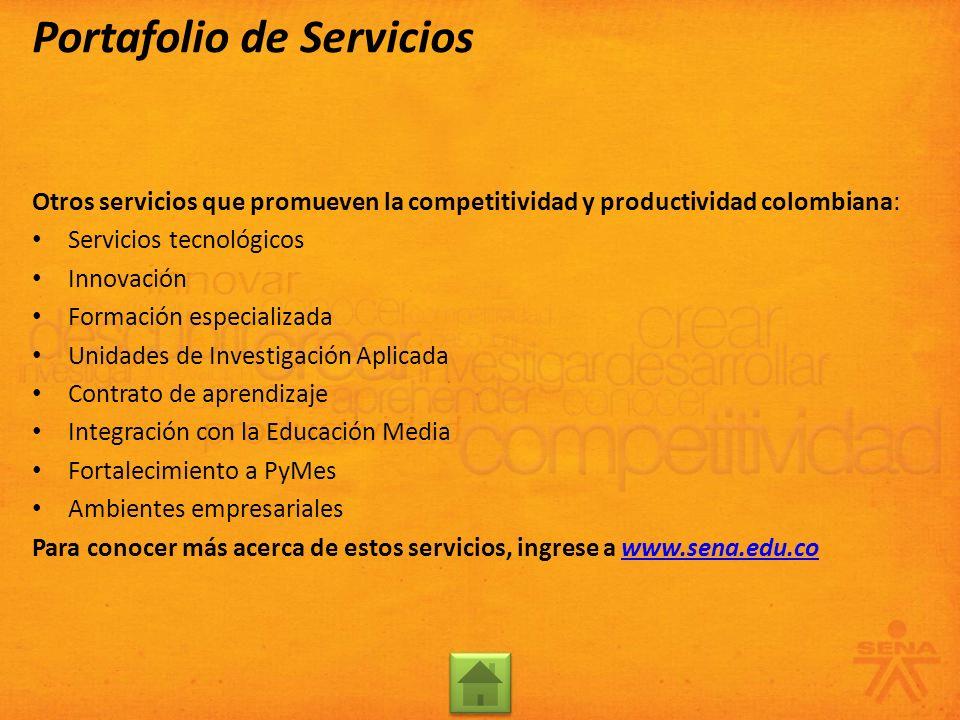 Otros servicios que promueven la competitividad y productividad colombiana: Servicios tecnológicos Innovación Formación especializada Unidades de Inve
