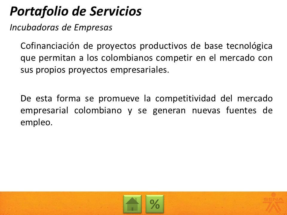 Cofinanciación de proyectos productivos de base tecnológica que permitan a los colombianos competir en el mercado con sus propios proyectos empresaria