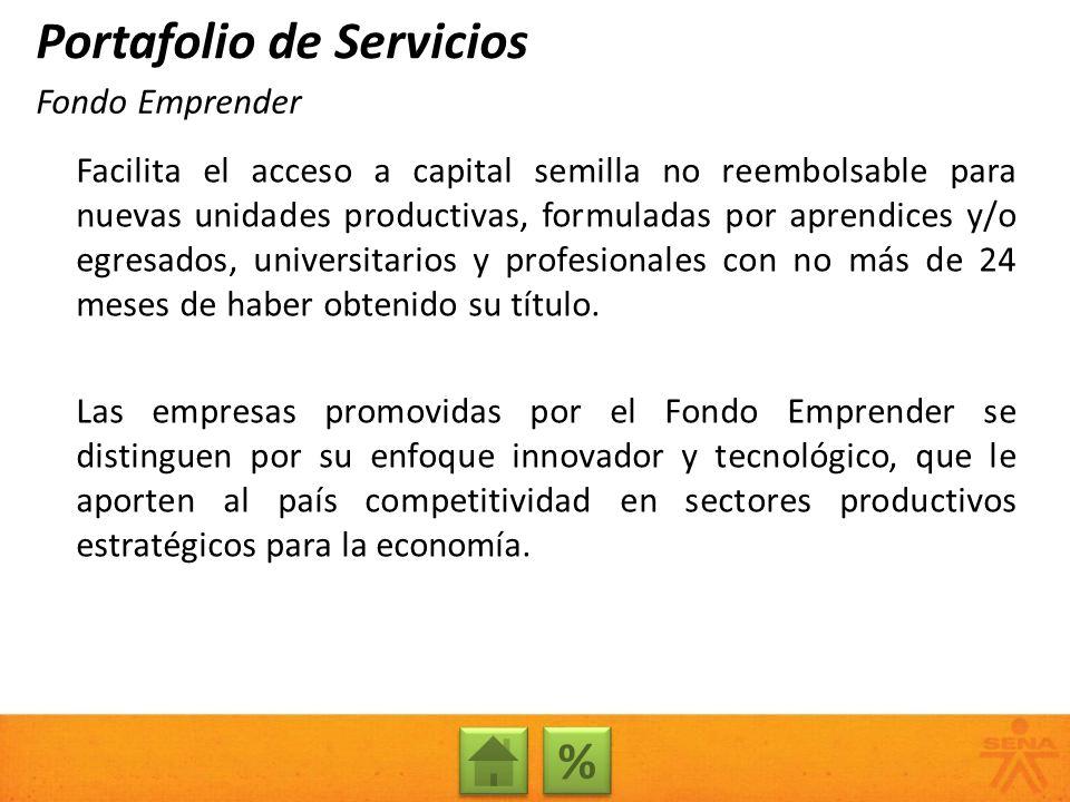 Facilita el acceso a capital semilla no reembolsable para nuevas unidades productivas, formuladas por aprendices y/o egresados, universitarios y profe