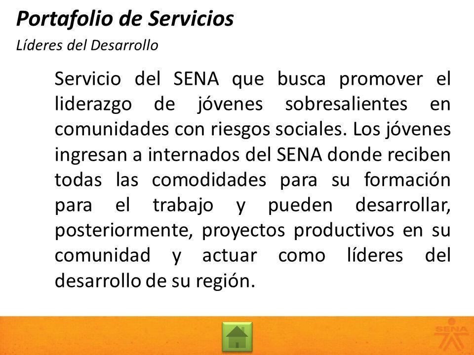 Servicio del SENA que busca promover el liderazgo de jóvenes sobresalientes en comunidades con riesgos sociales. Los jóvenes ingresan a internados del