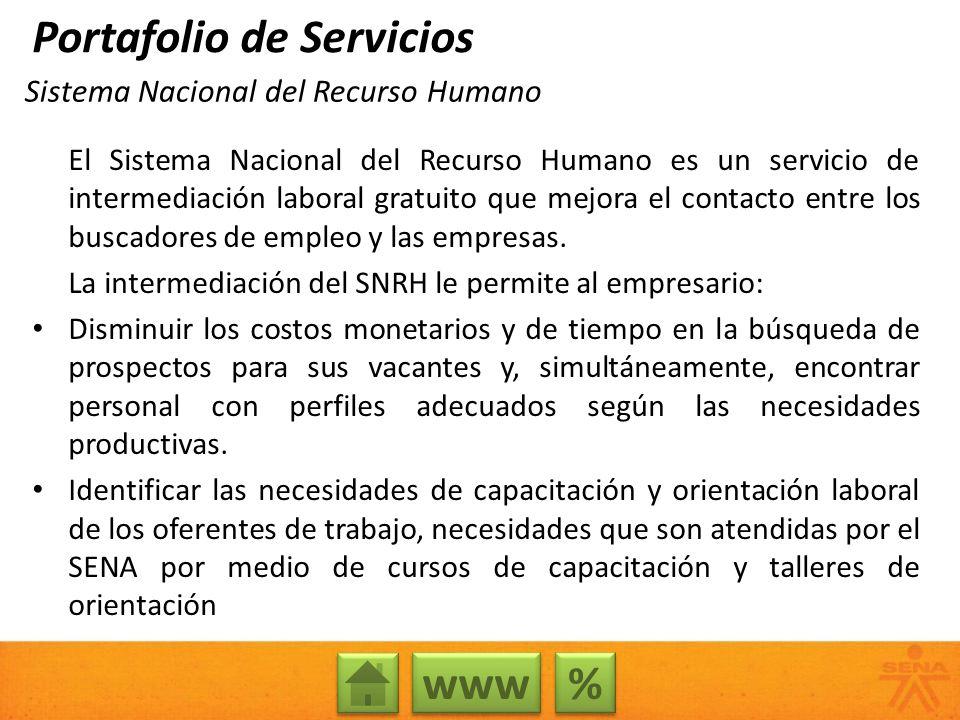 Sistema Nacional del Recurso Humano El Sistema Nacional del Recurso Humano es un servicio de intermediación laboral gratuito que mejora el contacto en