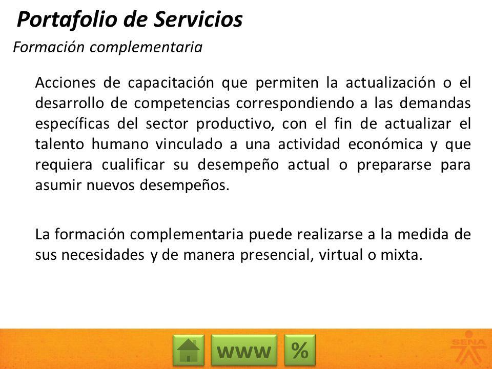 Formación complementaria Acciones de capacitación que permiten la actualización o el desarrollo de competencias correspondiendo a las demandas específ