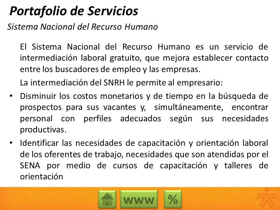 Sistema Nacional del Recurso Humano El Sistema Nacional del Recurso Humano es un servicio de intermediación laboral gratuito, que mejora establecer co
