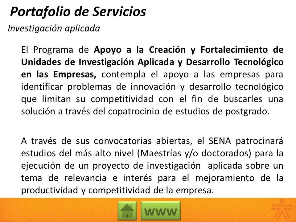 Investigación aplicada El Programa de Apoyo a la Creación y Fortalecimiento de Unidades de Investigación Aplicada y Desarrollo Tecnológico en las Empr