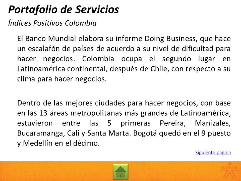 El Banco Mundial elabora su informe Doing Business, que hace un escalafón de países de acuerdo a su nivel de dificultad para hacer negocios. Colombia
