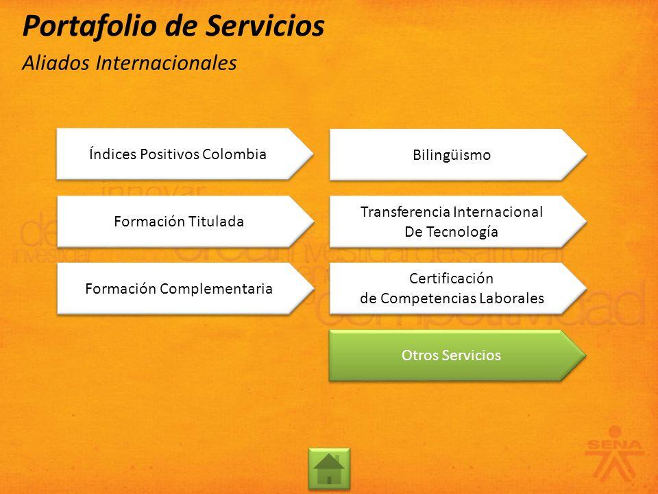 Formación Complementaria Bilingüismo Transferencia Internacional De Tecnología Transferencia Internacional De Tecnología Certificación de Competencias