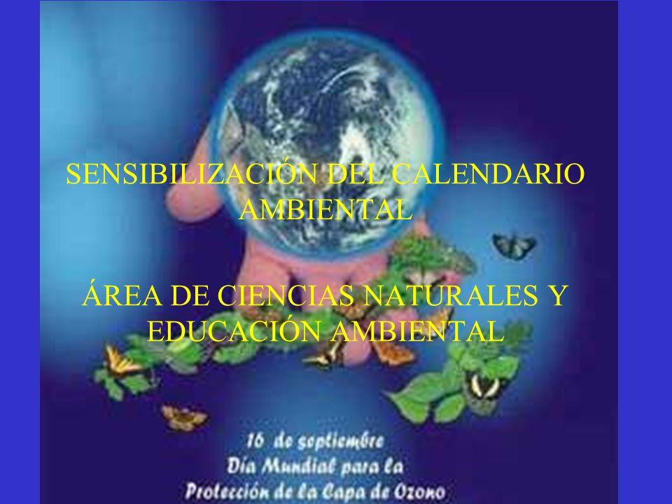 LA CAPA DE OZONO SENSIBILIZACIÓN DEL CALENDARIO AMBIENTAL ÁREA DE CIENCIAS NATURALES Y EDUCACIÓN AMBIENTAL
