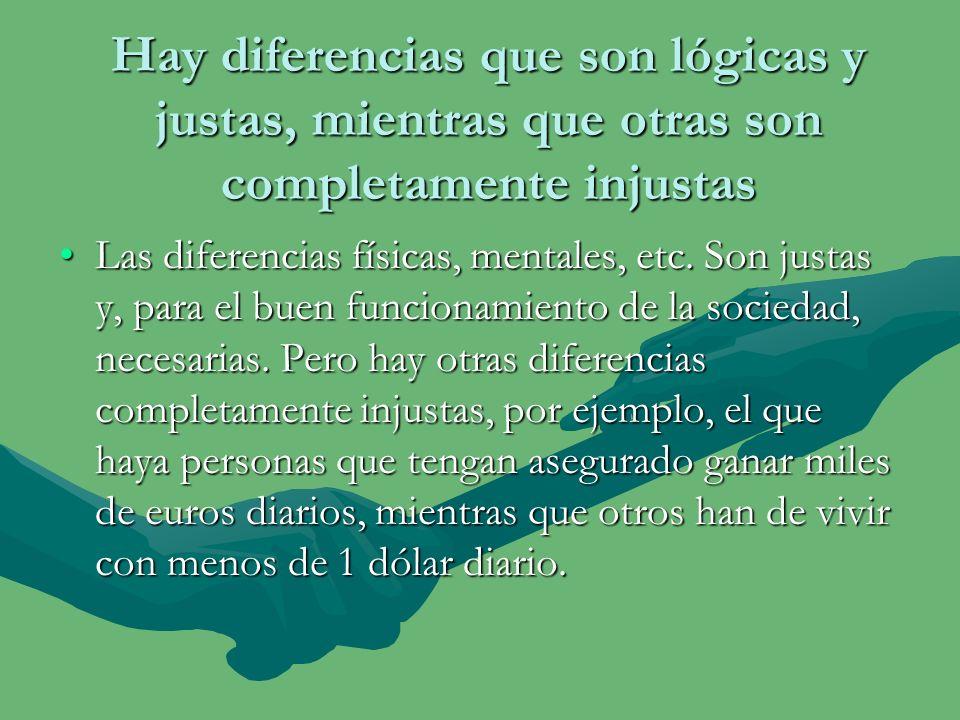 Igualdad radical de todos los seres humanos Las diferencias existentes entre seres humanos son meramente accidentales