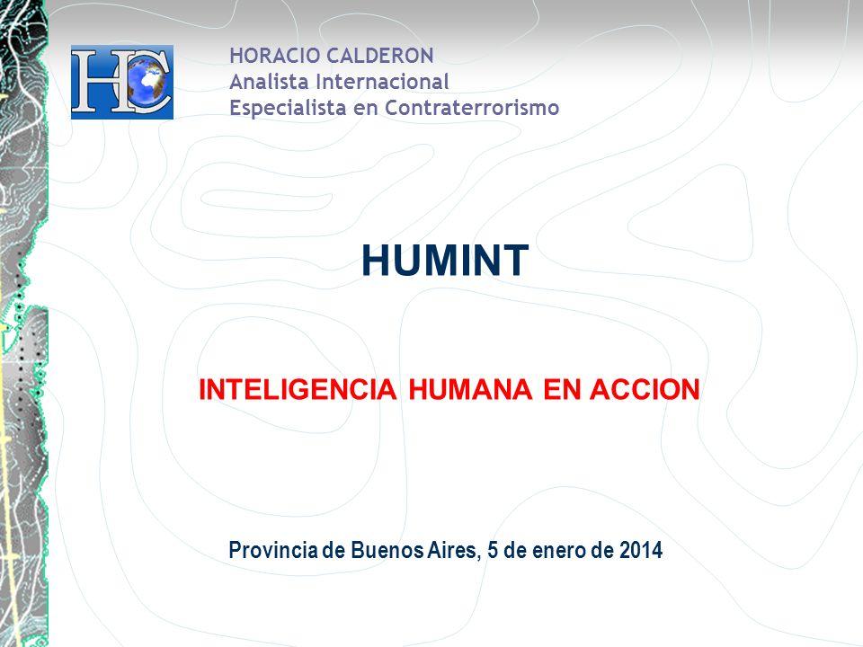 HORACIO CALDERON Analista Internacional Especialista en Contraterrorismo HUMINT INTELIGENCIA HUMANA EN ACCION Provincia de Buenos Aires, 5 de enero de