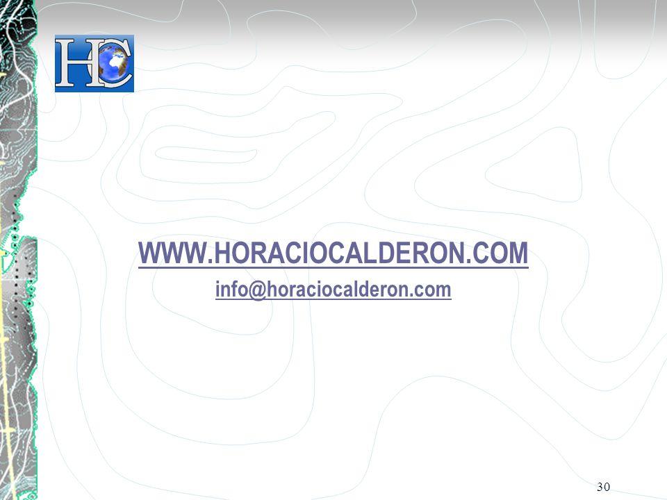 30 WWW.HORACIOCALDERON.COM info@horaciocalderon.com