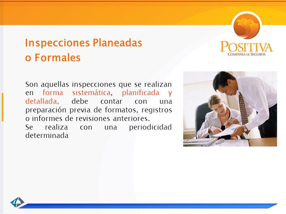 Son aquellas inspecciones que se realizan en forma sistemática, planificada y detallada, debe contar con una preparación previa de formatos, registros o informes de revisiones anteriores.