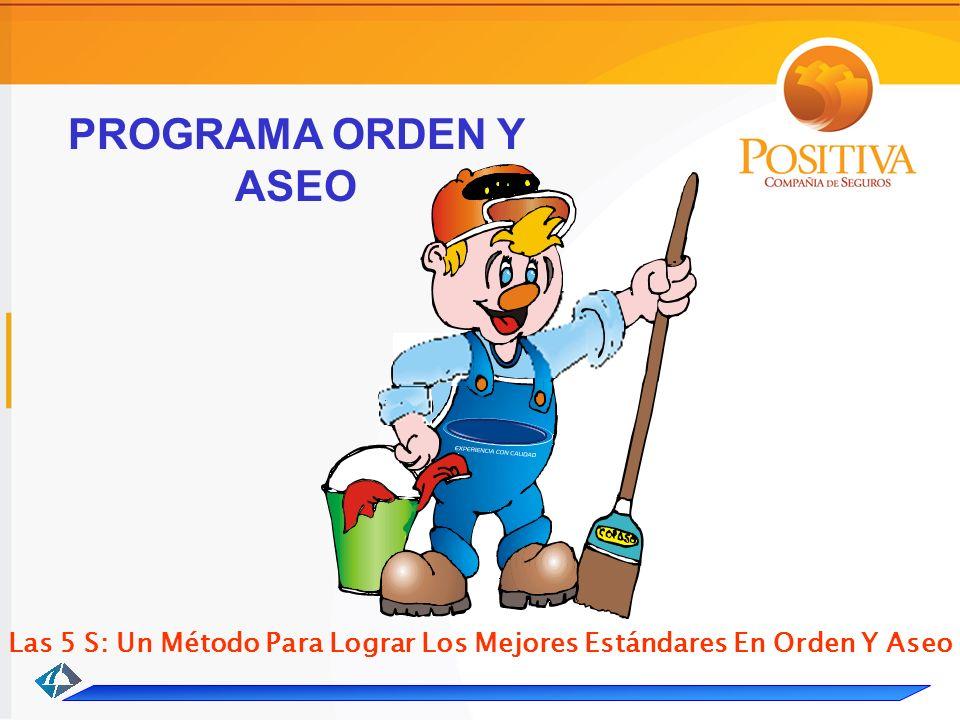 PROGRAMA ORDEN Y ASEO Las 5 S: Un Método Para Lograr Los Mejores Estándares En Orden Y Aseo