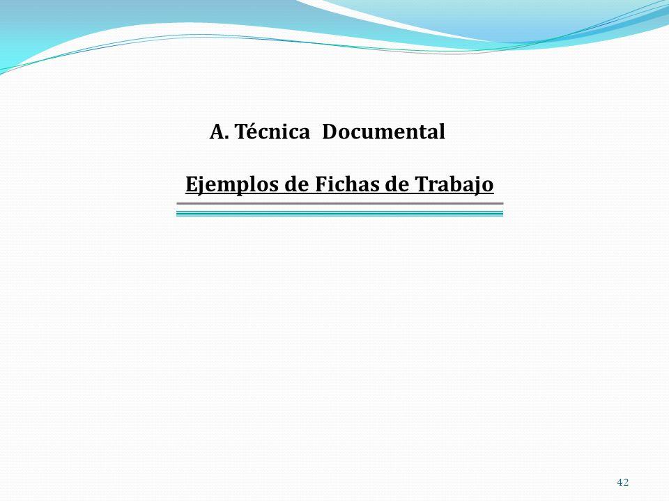 42 Ejemplos de Fichas de Trabajo A. Técnica Documental