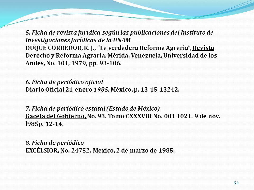 53 5. Ficha de revista jurídica según las publicaciones del Instituto de Investigaciones Jurídicas de la UNAM DUQUE CORREDOR, R. J., La verdadera Refo