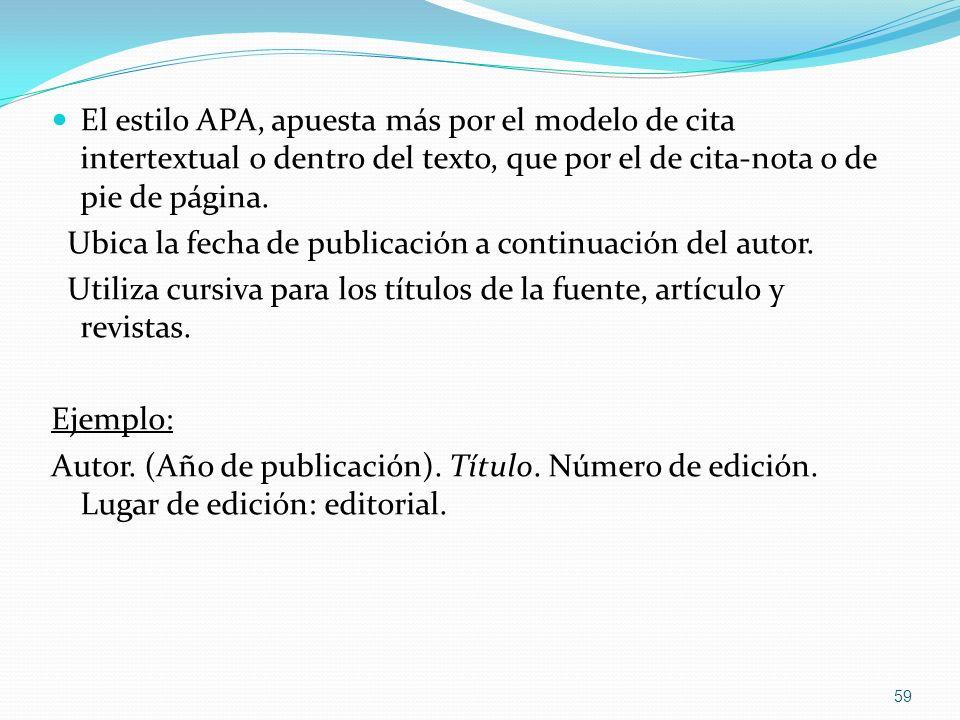 El estilo APA, apuesta más por el modelo de cita intertextual o dentro del texto, que por el de cita-nota o de pie de página. Ubica la fecha de public