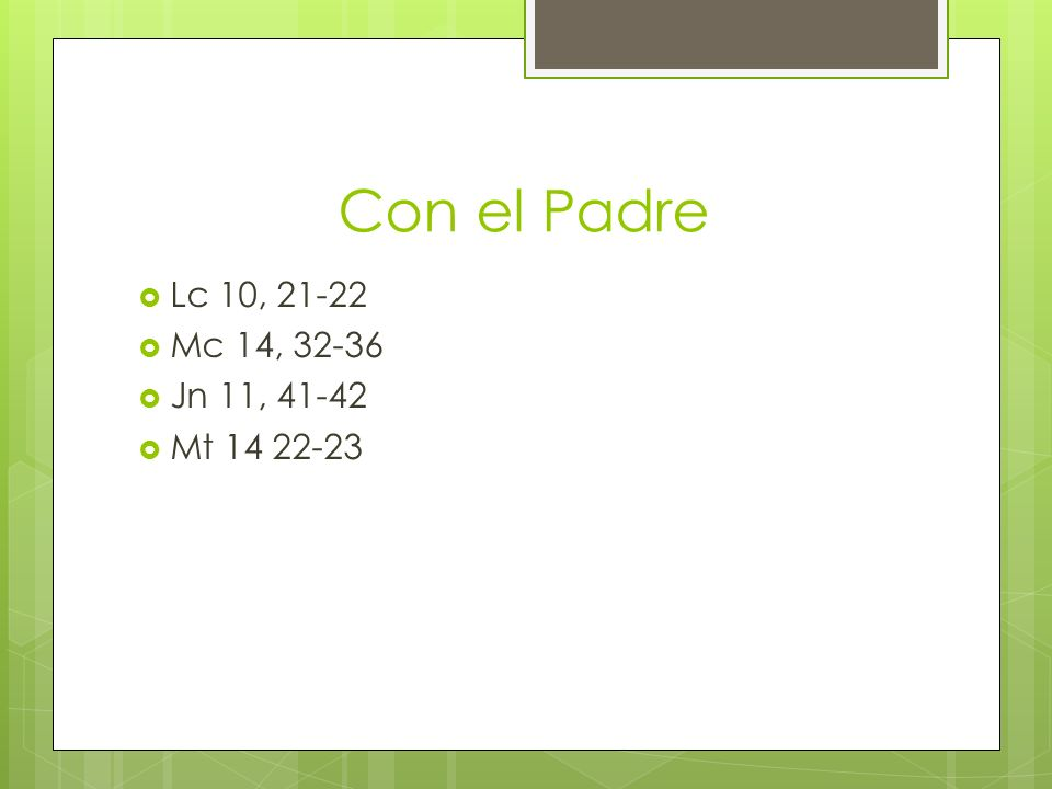 RELACIÓN DE JESÚS EN TRES NIVELES IDENTIFICABLES Con el Padre Con la gente Con los problemas de su época