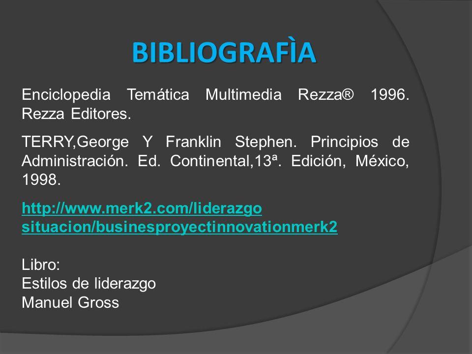 BIBLIOGRAFÌA Enciclopedia Temática Multimedia Rezza® 1996.