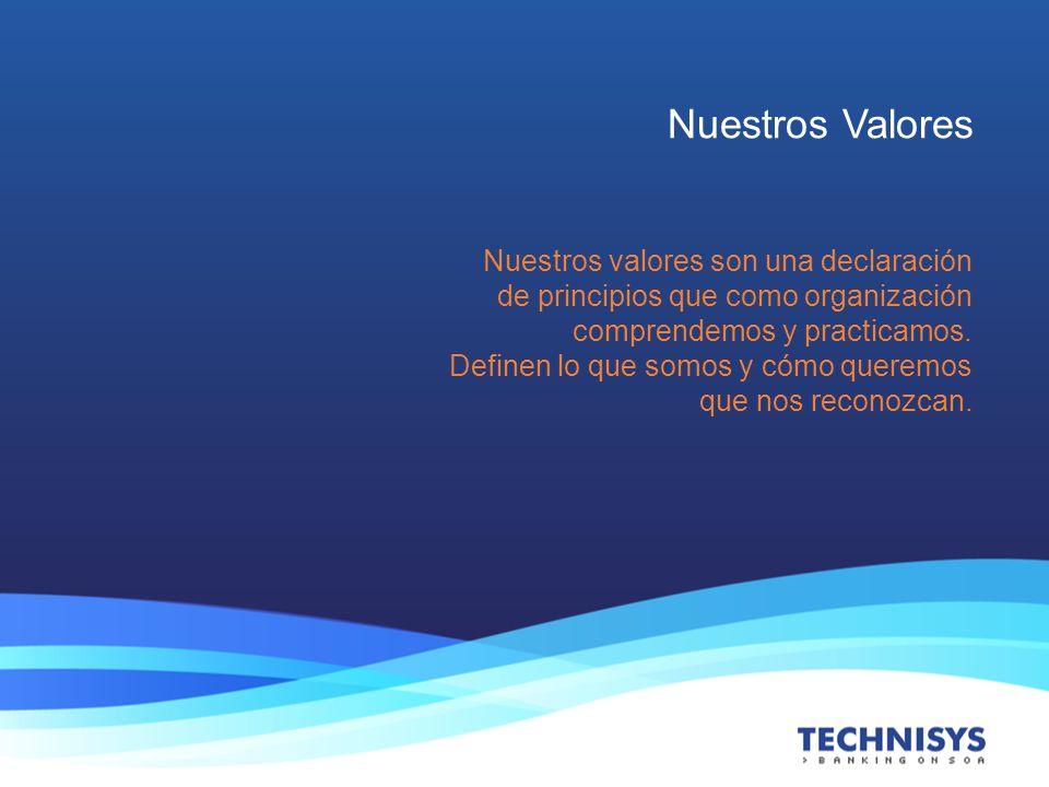 Nuestros Valores Nuestros valores son una declaración de principios que como organización comprendemos y practicamos. Definen lo que somos y cómo quer