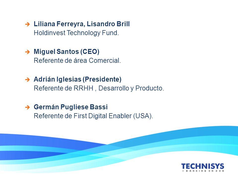 Liliana Ferreyra, Lisandro Brill Holdinvest Technology Fund. Miguel Santos (CEO) Referente de área Comercial. Adrián Iglesias (Presidente) Referente d