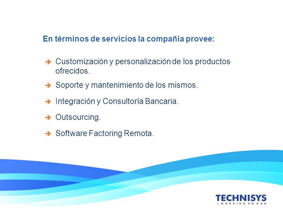 En términos de servicios la compañía provee: Customización y personalización de los productos ofrecidos. Soporte y mantenimiento de los mismos. Integr