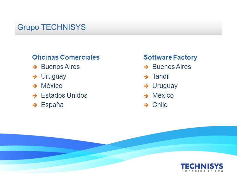 Oficinas Comerciales Buenos Aires Uruguay México Estados Unidos España Software Factory Buenos Aires Tandil Uruguay México Chile Grupo TECHNISYS