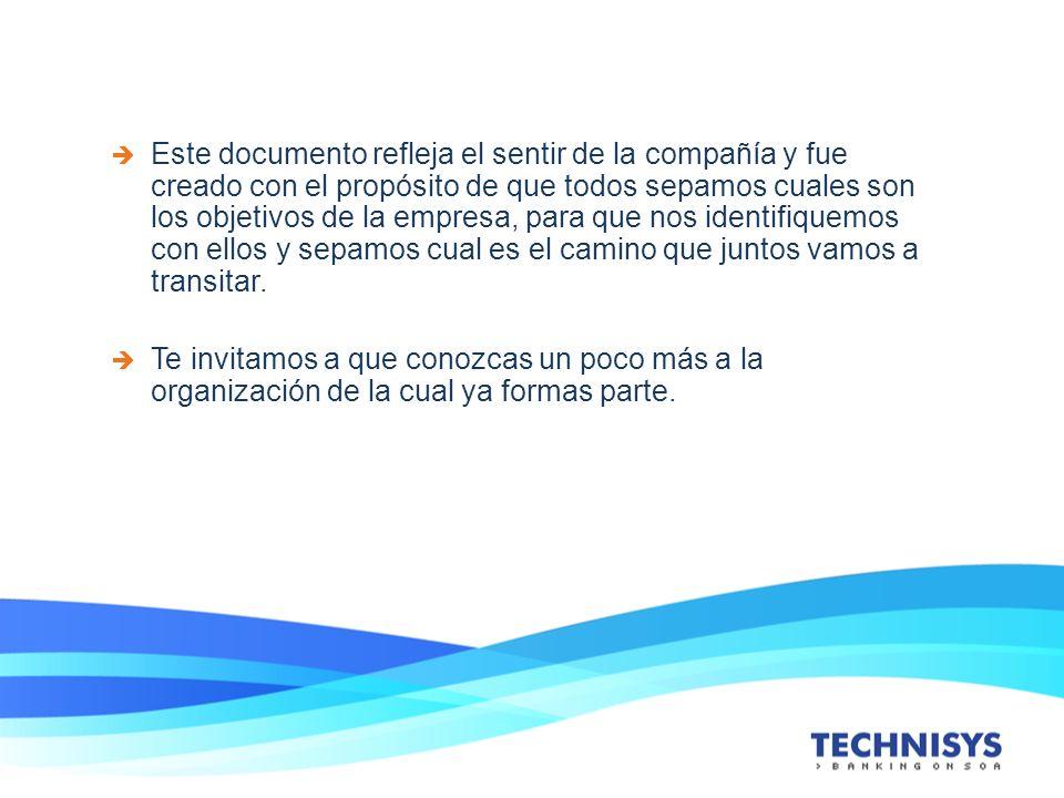 Este documento refleja el sentir de la compañía y fue creado con el propósito de que todos sepamos cuales son los objetivos de la empresa, para que no