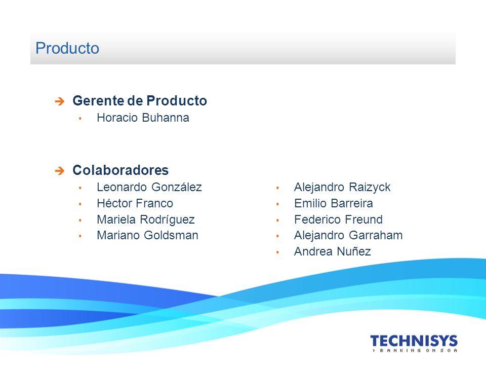 Producto Gerente de Producto Horacio Buhanna Colaboradores Leonardo González Héctor Franco Mariela Rodríguez Mariano Goldsman Alejandro Raizyck Emilio