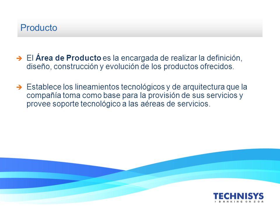 Producto El Área de Producto es la encargada de realizar la definición, diseño, construcción y evolución de los productos ofrecidos. Establece los lin