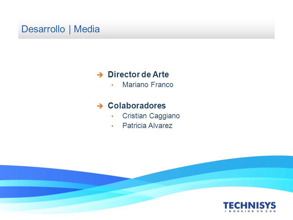 Desarrollo | Media Director de Arte Mariano Franco Colaboradores Cristian Caggiano Patricia Alvarez