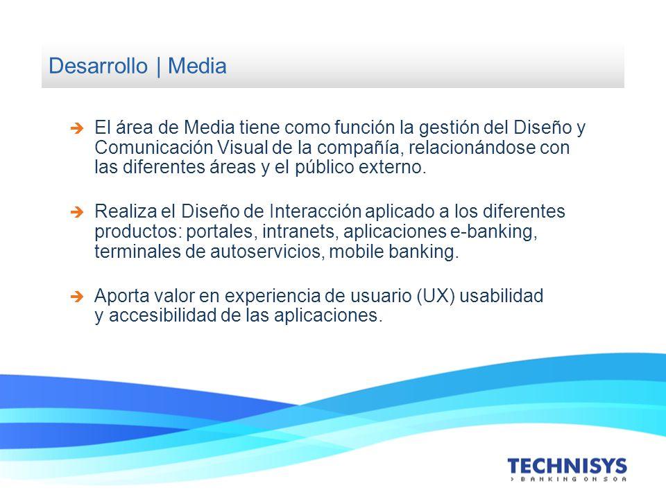 El área de Media tiene como función la gestión del Diseño y Comunicación Visual de la compañía, relacionándose con las diferentes áreas y el público e