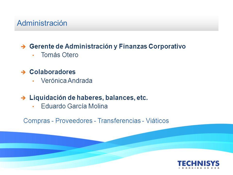 Administración Gerente de Administración y Finanzas Corporativo Tomás Otero Colaboradores Verónica Andrada Liquidación de haberes, balances, etc. Edua