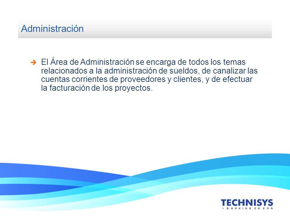 Administración El Área de Administración se encarga de todos los temas relacionados a la administración de sueldos, de canalizar las cuentas corriente