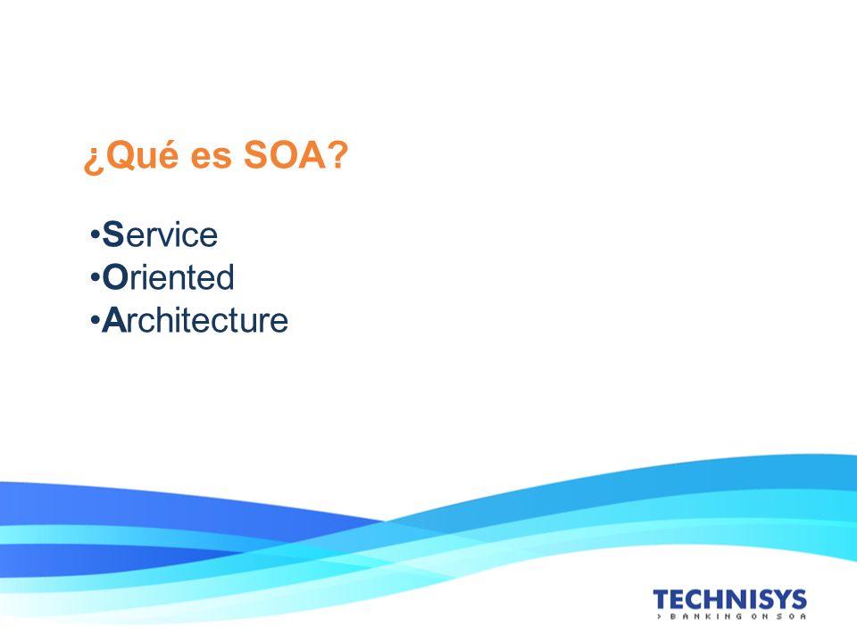 ¿Qué es SOA? Service Oriented Architecture