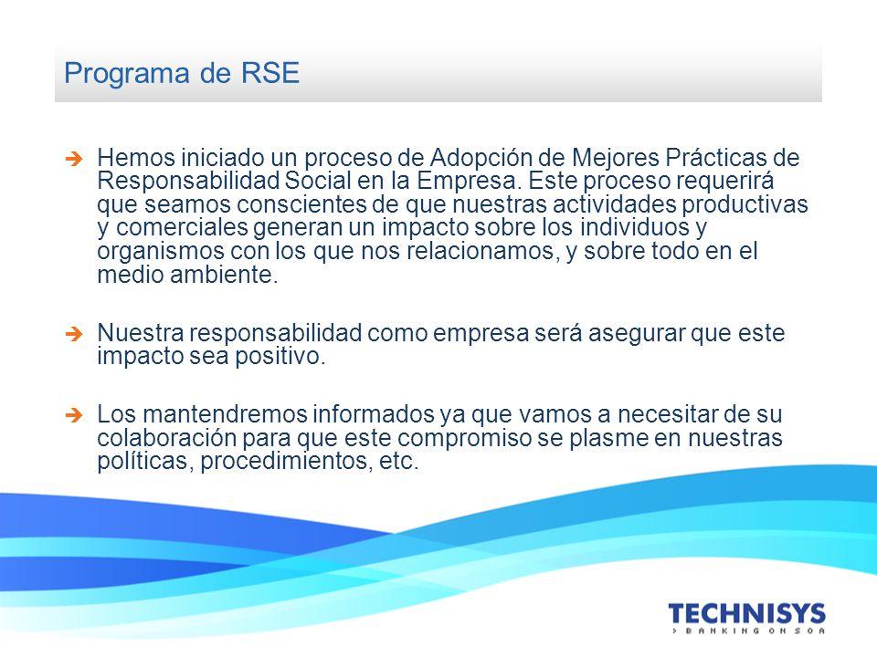 Programa de RSE Hemos iniciado un proceso de Adopción de Mejores Prácticas de Responsabilidad Social en la Empresa. Este proceso requerirá que seamos